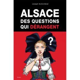 Alsace, des questions qui dérangent - Joseph Schmittbiel