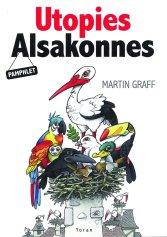 Utopies Alsakonnes - Nouveau Pamphlet de Martin Graff