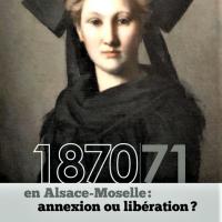 1870/71 en Alsace-Moselle : annexion ou libération ?