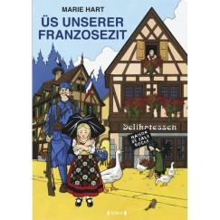 Üs unserer Franzosezit - Marie Hart édition originale en alsacien